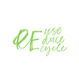 reuse reduce recycle modern brush calligraphy vector image