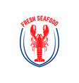 fresh seafood emblem template with lobster design vector image vector image