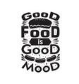 hotdog quote good food is good mood vector image