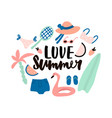 love summer hand lettering quote made with brush vector image vector image