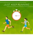 Just Keep Running vector image vector image
