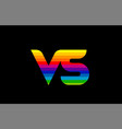rainbow color colored colorful alphabet letter vs vector image vector image
