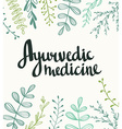Ayurvedic medicine - stylish lettering on the vector image vector image