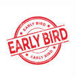 red early bird rubber stamp on white background vector image vector image