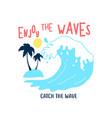 hand drawing wave and slogan vector image