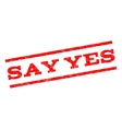 Say Yes Watermark Stamp vector image vector image