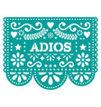 adios papel picado design or greeting card vector image vector image