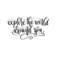 explore world you - hand lettering travel vector image vector image