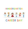 kindergarten career day banner template kids vector image vector image