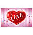 red heart ballons love text in air confetti vector image vector image