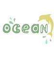 hand-drawn color text about a sea vector image vector image