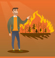 man standing on the background of wildfire vector image vector image
