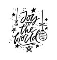 joy to the world holiday lettering vector image vector image