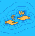 currency exchange from hand to hand euro and won vector image vector image
