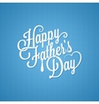 fathers day vintage lettering background vector image vector image