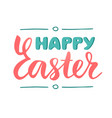 happy easter hand drawn lettering isolated sign vector image