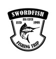 swordfish fishing trip emblem template with vector image vector image