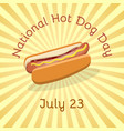 National hot dog day - july 23
