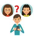 boy calling young man chooses which girl to call vector image