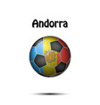 flag of andorra in the form of a soccer ball vector image vector image