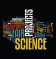 the benefits of unique science fair projects text vector image vector image
