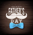 happy fathers day greeting card design with sriped vector image