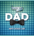 i love you dad happy fathers day greeting card vector image