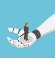 isometric businessman standing in ai robot hand vector image