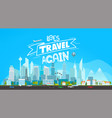 lets travel again concept vector image vector image