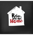 Relax you are home quote at blackboard vector image