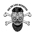 bearded mexican sugar skull with crossbones day vector image
