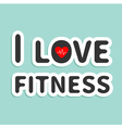 I love fitness text with heart sign Blue backgroun vector image vector image