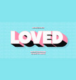 loved font 3d trendy typography vector image vector image