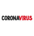 oronavirus text on white background vector image