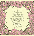 greeting card with lettering have a good day vector image vector image