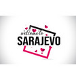 sarajevo welcome to word text with handwritten vector image vector image