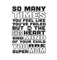 mother quote so many times you feel like you have vector image