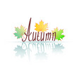 word autumn because of from hands autumn maple vector image vector image
