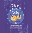 day of dead traditional mexican halloween holiday vector image vector image