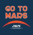 go to mars cartoon poster vector image vector image