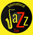 international jazz day vinyl record saxophone vector image