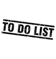 square grunge black to do list stamp vector image vector image