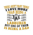 laborer dad father day quote and saying good for vector image vector image