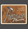 wild west indian retro museum tomahawk and wigwam vector image