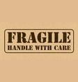 fragile symbol for cargo cardboard texture high vector image