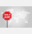 covid19-19 coronavirus alert background with world vector image vector image