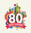 Happy birthday 80 year greeting card poster color vector image