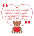Inspirational love quote I love every single thing vector image