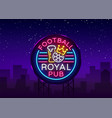 football royal pub neon sign design pattern sport vector image