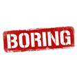 boring sign or stamp vector image vector image